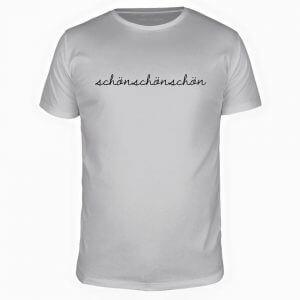 Schön Schön Schön Shirt Weiß