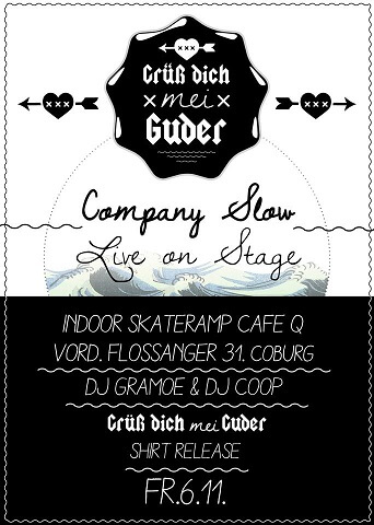 "Company Slow live on Stage. Cafe Q. Indoor Skate Ramp. Live Rap in Coburg. Hip Hop. Bratwurst Rap. ""Grüß dich mei Guder"" Shirt Release Party."