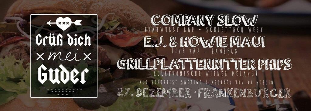 Grüß dich mei Guder. Live Rap. Frankenburger Coburg. E.J. & Howie Maui. Grillplattenritter Phips. Company Slow. Coburg. Bratwurst Rap. Hip Hop.